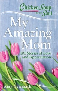 Book Cover - Chicken Soup for the Soul - My Amazing Mom - In Lieu of Flowers by XE Dixon