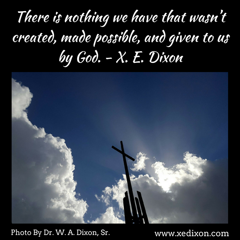 MEME - All We Have is from God - XE Dixon Quote