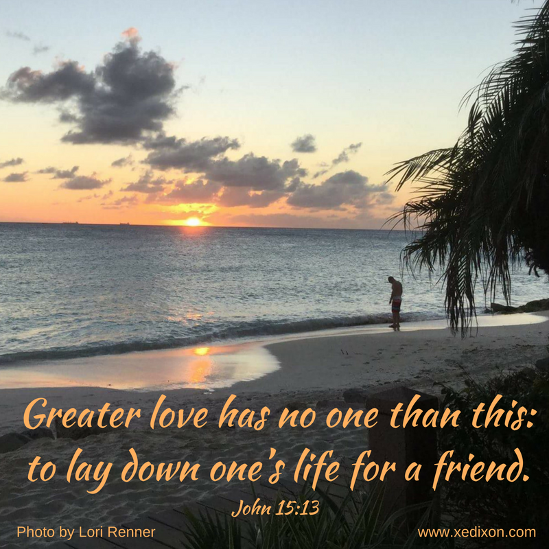 MEME - John 15 v 13 - Photo by Lori Renner