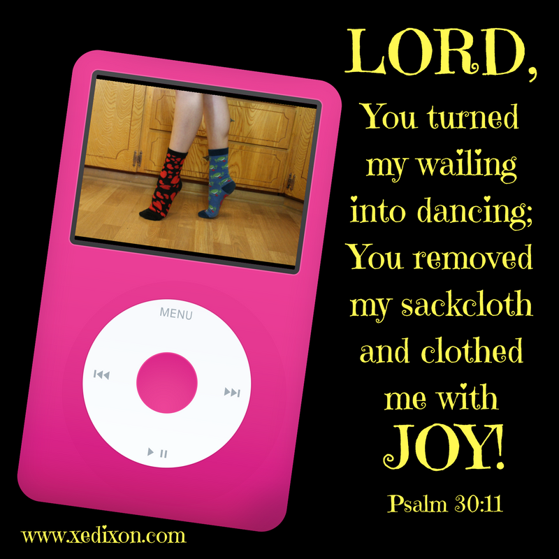 MEME - Psalm 30 v 11 - Photo by Karen B. for Emma's Dancing Socks - April 22, 2017