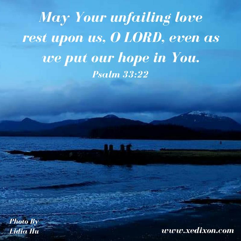 MEME - Psalm 33 v 22 - Photo by Lidia Hu