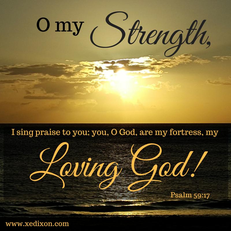 Meme - Psalm 59 v 17 My Strength and Loving God